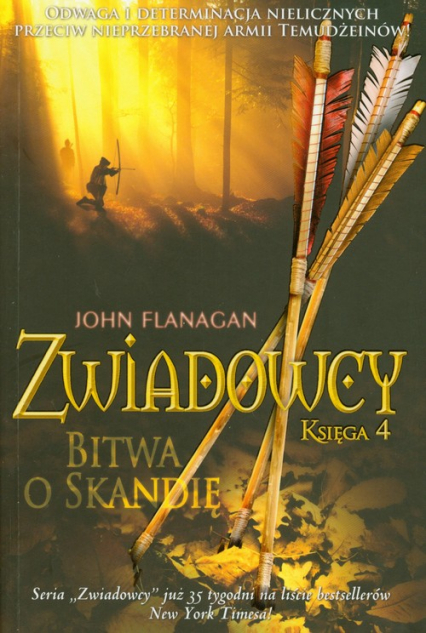 Zwiadowcy. Księga 4. Bitwa o Skandię - John Flanagan | okładka