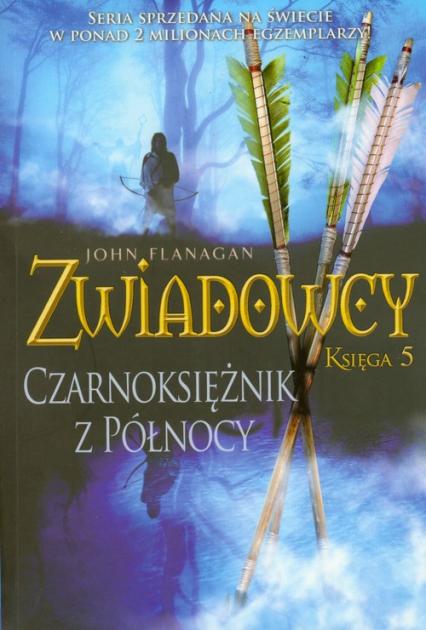 Zwiadowcy. Księga 5. Czarnoksiężnik z północy - John Flanagan | okładka