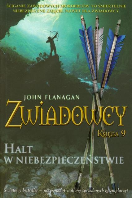 Zwiadowcy. Księga 9. Halt w niebezpieczeństwie - John Flanagan | okładka
