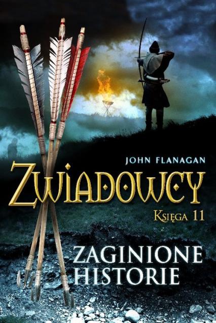 Zwiadowcy. Księga 11. Zaginione historie - John Flanagan | okładka