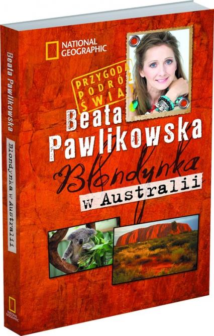 Blondynka w Australii - Beata Pawlikowska   okładka