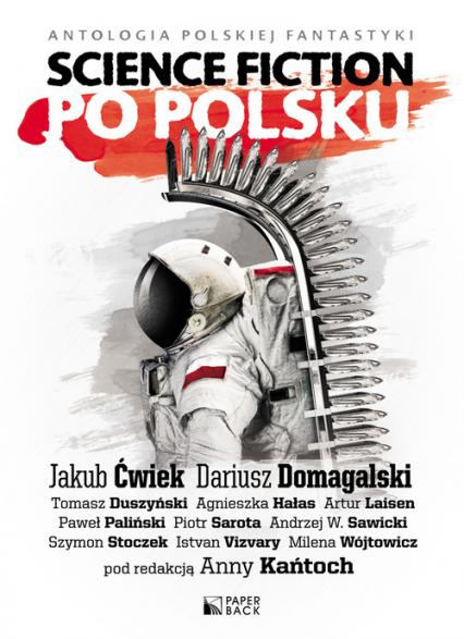 Science fiction po polsku - Jakub Ćwiek, Dariusz Domagalski, Tomasz Duszyński | okładka