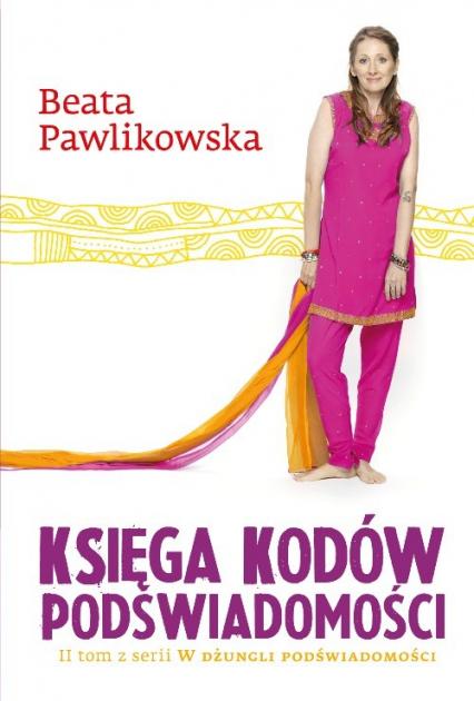 Księga kodów podświadomości - Beata Pawlikowska | okładka