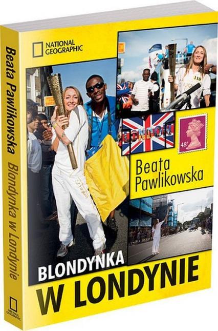 Blondynka w Londynie - Beata Pawlikowska | okładka