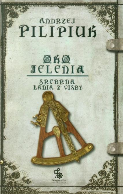Oko jelenia. Srebrna Łania z Visby - Andrzej Pilipiuk | okładka