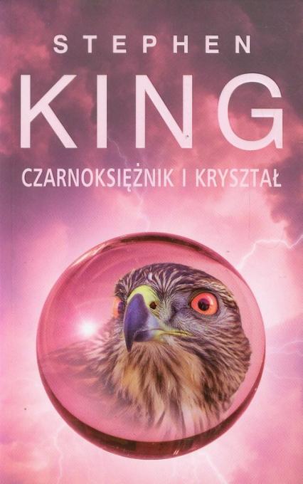 Mroczna Wieża 4. Czarnoksiężnik i kryształ - Stephen King | okładka