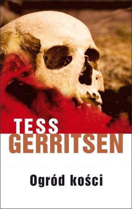 Ogród kości - Tess Gerritsen | okładka