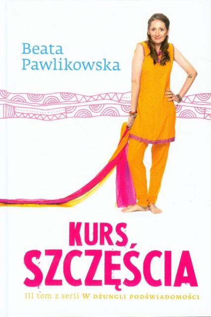 Kurs szczęścia - Beata Pawlikowska   okładka
