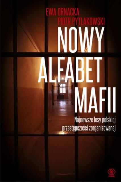 Nowy alfabet mafii - Ewa Ornacka, Piotr Pytlakowski | okładka