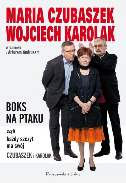 Boks na ptaku, czyli każdy szczyt ma swój Czubaszek i Karolak - Maria Czubaszek, Wojciech Karolak, Artur Andr | okładka