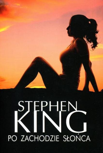 Po zachodzie słońca - Stephen King   okładka