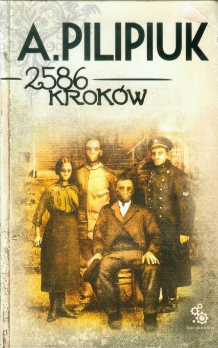 2586 kroków - Andrzej Pilipiuk | okładka