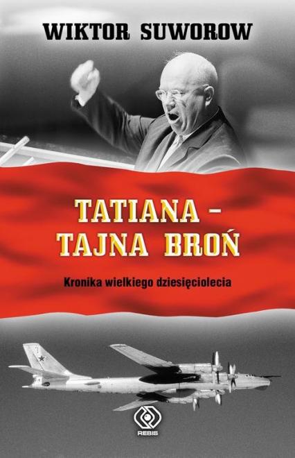 Tatiana - tajna broń - Wiktor Suworow | okładka