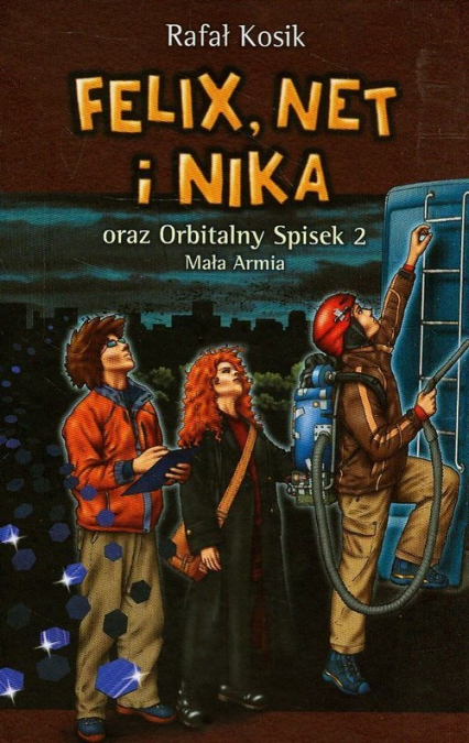 Felix, Net i Nika oraz Orbitalny Spisek 2. Mała Armia - Rafał Kosik | okładka