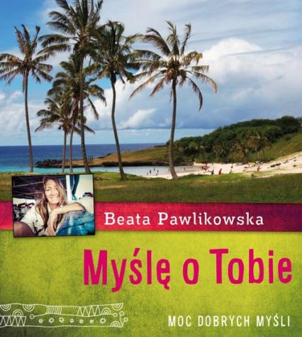 Myślę o Tobie - Beata Pawlikowska | okładka