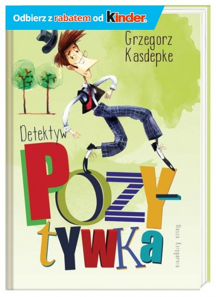 Detektyw Pozytywka - Grzegorz Kasdepke | okładka
