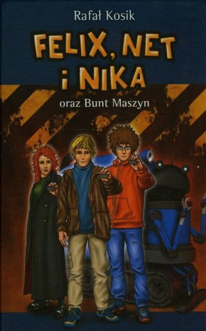 Felix, Net i Nika oraz Bunt Maszyn - Rafał Kosik | okładka