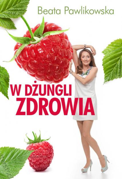 W dżungli zdrowia - Beata Pawlikowska | okładka