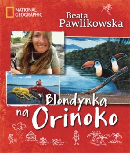 Blondynka na Orinoko - Beata Pawlikowska   okładka