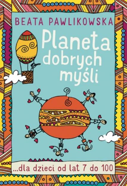Planeta dobrych myśli dla dzieci - Beata Pawlikowska | okładka