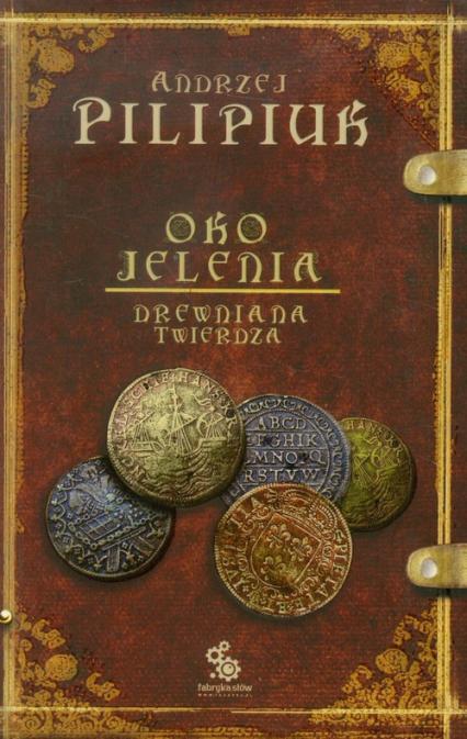 Oko jelenia. Drewniana Twierdza - Andrzej Pilipiuk | okładka