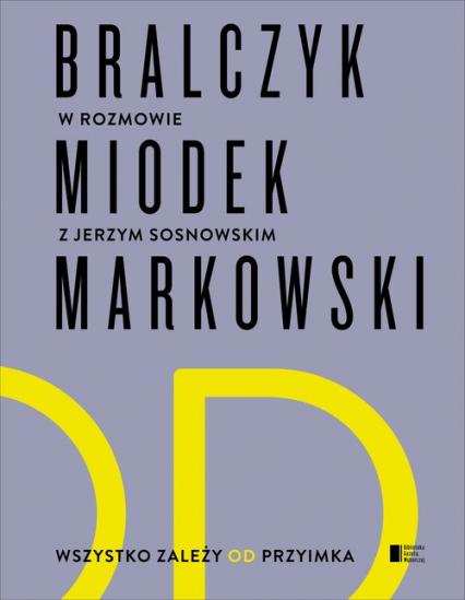 Wszystko zależy od przyimka - Jan Miodek, Jerzy Bralczyk, Andrzej Markowski | okładka