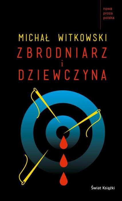 Zbrodniarz i dziewczyna - Michał Witkowski | okładka