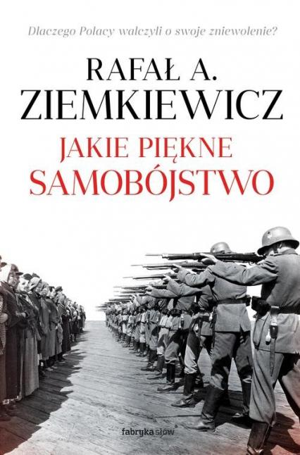 Jakie piękne samobójstwo - Rafał A. Ziemkiewicz  | okładka