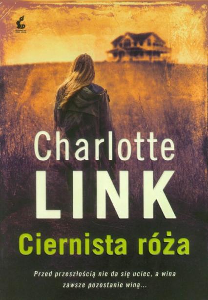 Ciernista róża - Charlotte Link | okładka