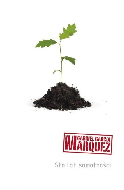 Sto lat samotności - Gabriel Garcia Marquez  | okładka