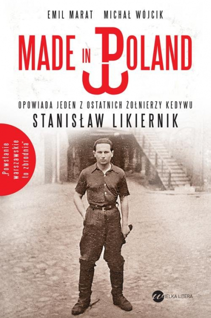 Made in Poland. Opowiada jeden z ostatnich żołnierzy Kedywu Stanisław Likiernik - Emil Marat, Michał Wójcik | okładka