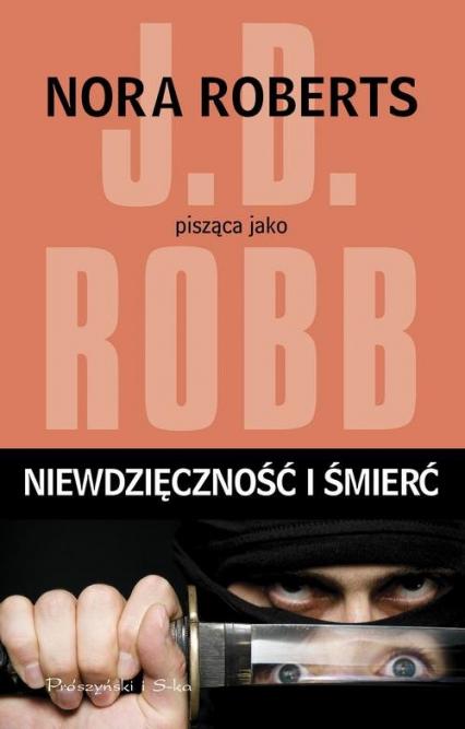 Niewdzięczność i śmierć - J.D. Robb   okładka