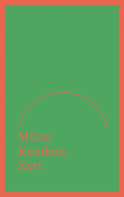 Żart - Milan Kundera | okładka