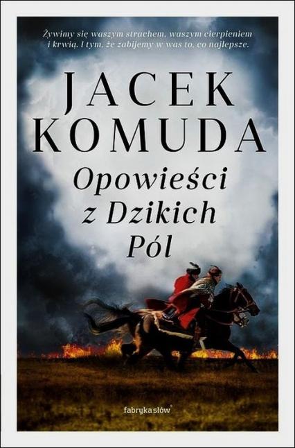 Opowieści z Dzikich Pól - Jacek Komuda | okładka