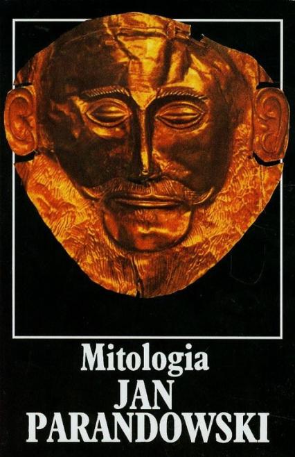 Mitologia. Wierzenia i podania Greków i Rzymian - Jan Parandowski | okładka
