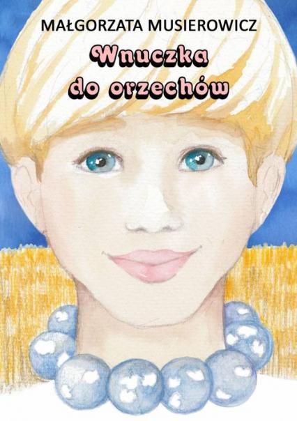 Wnuczka do orzechów - Małgorzata Musierowicz | okładka