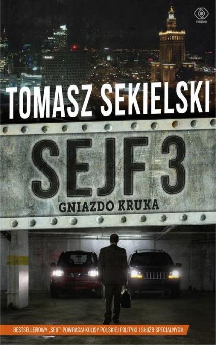 Sejf 3. Gniazdo Kruka - Tomasz Sekielski | okładka