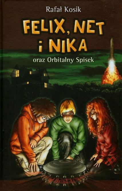 Felix, Net i Nika oraz Orbitalny Spisek. Tom 5 - Rafał Kosik | okładka