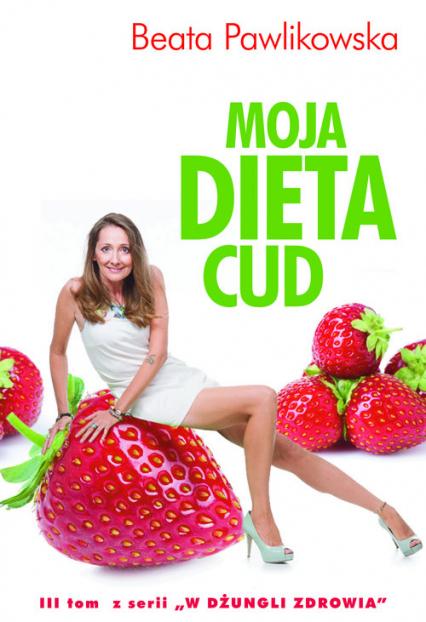 Moja dieta cud - Beata Pawlikowska | okładka