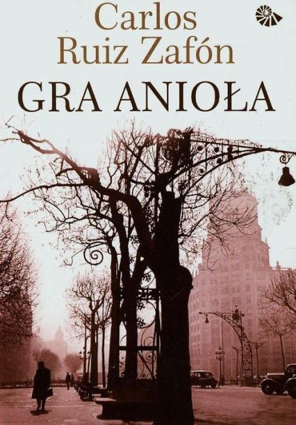 Gra anioła - Carlos Ruiz Zafon  | okładka