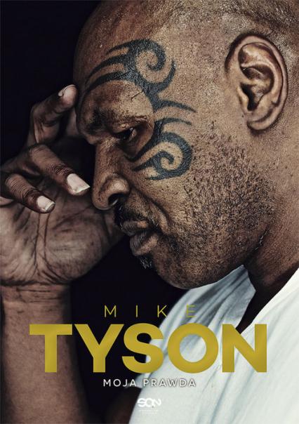 Mike Tyson. Moja prawda - Mike Tyson , Larry Sloman | okładka