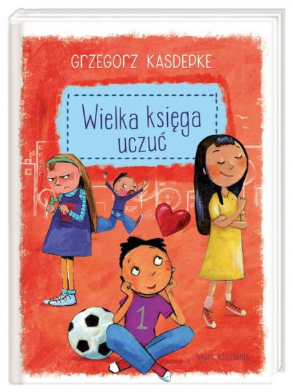 Wielka księga uczuć - Grzegorz Kasdepke | okładka