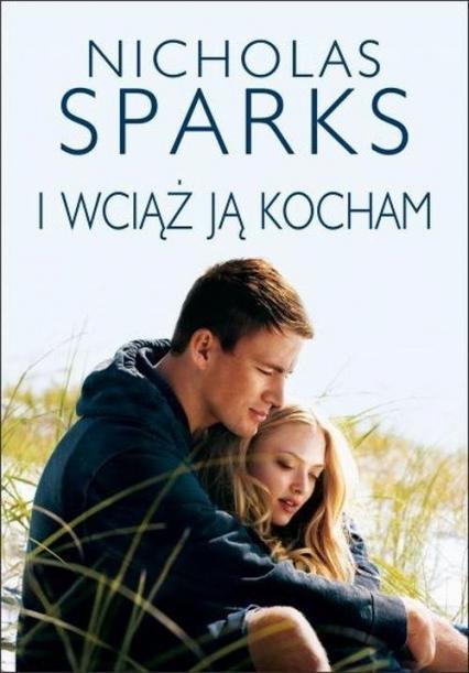 I wciąż ją kocham - Nicholas Sparks   okładka