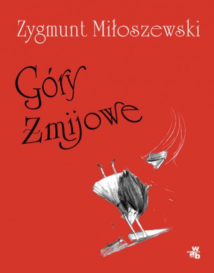 Góry Żmijowe - Zygmunt Miłoszewski | okładka