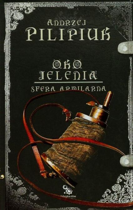 Oko jelenia. Sfera Armilarna 6 - Andrzej Pilipiuk | okładka