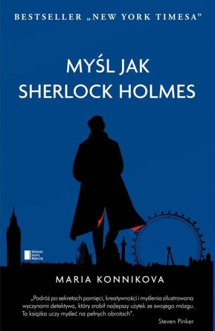 Myśl jak Sherlock Holmes - Maria Konnikova | okładka