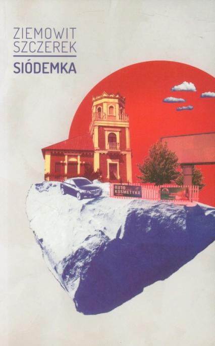 Siódemka - Ziemowit Szczerek | okładka