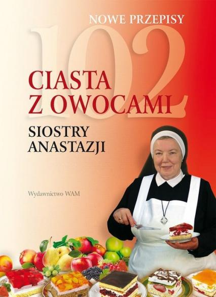 102 ciasta z owocami siostry Anastazji - Anastazja Pustelnik | okładka