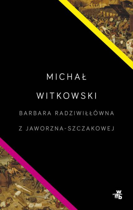 Barbara Radziwiłłówna z Jaworzna-Szczakowej - Michał Witkowski | okładka