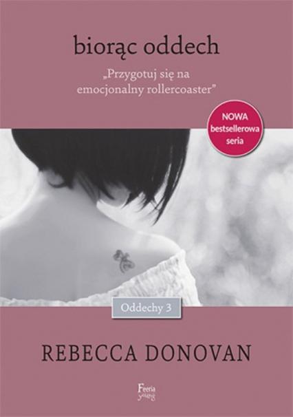 Biorąc oddech. Tom 3 - Rebecca Donovan | okładka